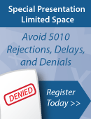 Special Presentation: Avoid 5010 Rejections, Delays, and Denials